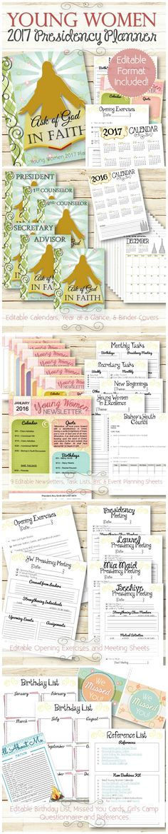"2017 Young Women Presidency Planner, now included with an editable Word file so you can change and add text! Birthday lists, Monthly Task lists, BYC Sheet, Conducting Sheets, Presidency Meeting sheets, Newsletters, Calendars and more! Goes along with the 2017 YW ""Ask of God..in Faith"" Theme."