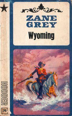 Wyoming by Zane Grey. Hodder 1966