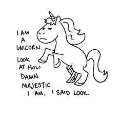 I Am A Unicorn, Majestic Unicorn, Unicorn And Glitter, Rainbow Unicorn, Happy Unicorn, Rainbow Cloud, Unicorn Quotes, Unicorn Humor, Funny Unicorn