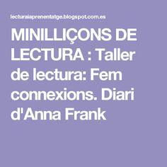 MINILLIÇONS DE LECTURA : Taller de lectura: Fem connexions. Diari d'Anna Frank