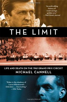 The Limit: Life and Death on the 1961 Grand Prix Circuit ...