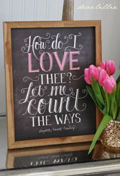 chalkboard art | http://www.dearlillie.com/product/how-do-i-love-thee-11x14-chalkboard-print-with-pink