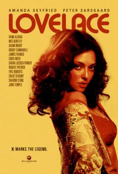 Lovelace (2013) USA Millenium. Amanda Seyfried, Peter Sarsgaard, Sharon Stone, Robert Patrick, Juno Temple, Chris Noth, James Franco, Hank Azaria, Adam Brody, Chloe Sevigny, Wes Bentley, Eric Roberts. (5/10) 9/10/15