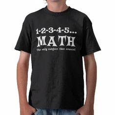 *Math  - The only subject that counts T-shirt*