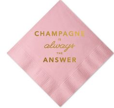 champagne is always the answer (yes it is).