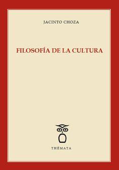 Filosofía de la cultura / Jacinto Choza