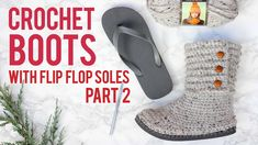 Crochet Sweater Boots with Flip Flop Soles - Part 2 - YouTube