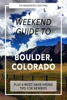 3 Can't Miss Spots in Boulder, Colorado for Your Next Weekend Getaway | Moderately Excited