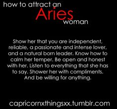Aries Woman....I don't do horoscopes but... Thank God! I have a man who does this amazingly and thinks little of it!