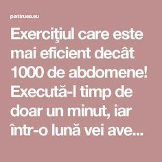 Exerciţiul care este mai eficient decât 1000 de abdomene! Execută-l timp de doar un minut, iar într-o lună vei avea pătrăţele! Rezultatul este garantat