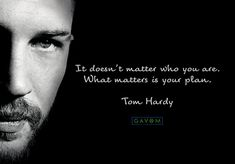 """""""It doesn't matter who you are. What matters is your plan.""""  """"Nezáleží na tom kdo jsi. Záleží na tom jaký máš plán."""" @gavomfitness #gavomfitness #klatovy #motivation #quotes #citaty #motivace #czechrepublic #fitnessmotivation #fitness #positivethinking #gymholic #gym #thinkpositive #mylife #tomhardy Most Beautiful Man, Beautiful Smile, Tom Hardy Quotes, Tom Hardy Hot, Word Collage, Welcome To The Family, Badass Quotes, Its A Wonderful Life, Good Looking Men"""