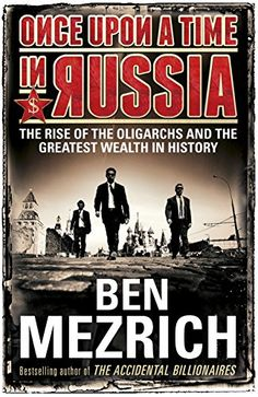 Once Upon a Time in Russia: The Rise of the Oligarchs and the Greatest Wealth in History by Ben Mezrich http://www.amazon.co.uk/dp/043402340X/ref=cm_sw_r_pi_dp_SLgDvb15GGZK3