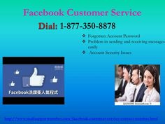 Put an end to hefty FB issues via our Facebook Customer Service 1-877-350-8878If you are entangled in the delusion of multifunctional attributes of Facebook and are not getting a right way to conquer it, then come to us. We are always ready here on phone call to help you out in an effective manner. You just need to pick your phone and make a ring to us at our number 1-877-350-8878. Our reliable Facebook Customer Service will delight you always…