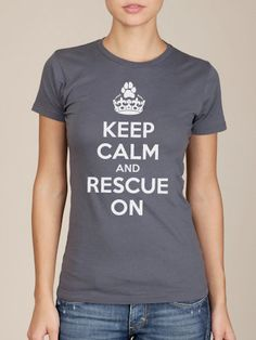 Keep Calm and Rescue On Cotton Tshirt. $32.00, via Etsy.