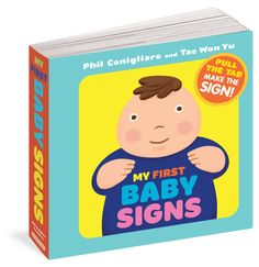 (Workman) At six months or so baby knows what she wants, but just can't say it yet. Until now. Simple sign language is a proven bridge between baby talk and first English, and here's the clearest way to learn it.