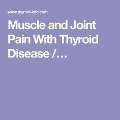 Pain Remedies Muscle and Joint Pain With Thyroid Disease /… Thyroid Diet, Thyroid Issues, Thyroid Disease, Thyroid Problems, Thyroid Health, Autoimmune Disease, Thyroid Cancer, Natural Remedies For Arthritis, Natural Headache Remedies