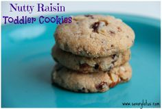 Nutty Raisin Toddler Cookies Almond flour, coconut oil, honey...