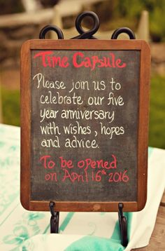 Guests write down tips, wishes, and hopes for the newlyweds. Then, on their 5 year anniversary, they open up the time capsule.