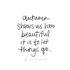 Lesson 144: Autumn shows us how beautiful it is to let things go. // Original hand-lettering by Heather Luscher for Lettered Lessons