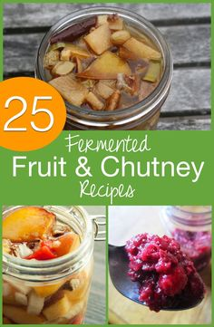 25 Fermented Fruit and Chutney Recipes | A chutney is the perfect way to get started with fermenting because it's easy-to-make and delicious. To help you dive in -- and use up the fruits you're likely bringing in by the boxload or bucketful -- we pulled together this collection of lacto-fermented fruit recipes. Enjoy! | TraditionalCookingSchool.com