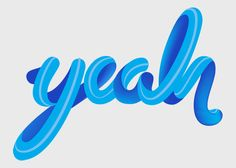 yeah - typography Illustration by Manolo Guerrero, via Behance