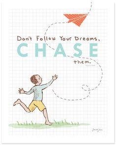 quote don't follow your dreams, chase them