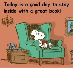 Every day is a good day to stay inside with a great book