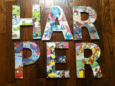 Harper's Superhero Room: chip letters painted and wrapped in vintage comic book superheroes! I'll complete the decoupage and aging around the edges tonight ;)