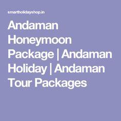 Andaman Honeymoon Package | Andaman Holiday | Andaman Tour Packages