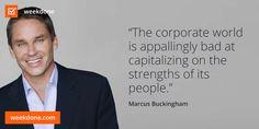 Marcus Buckingham on failed capitalization of human strengths. #strengths #human #resources #buckingham #motivational #quotes