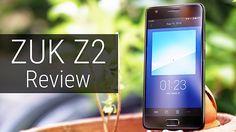 ZUK Z2 (Lenovo Z2 Plus) Review – Competitive!
