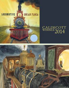 CALDECOTT 2014: And the winner is... Locomotive by Brian Floca