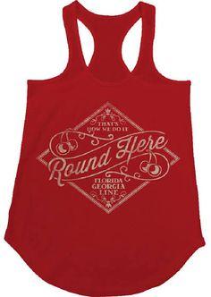 florida georgia line shirts - want!!!