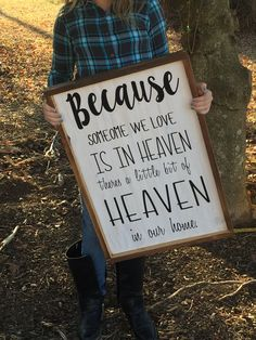 Someone we love is in heaven Great signs for someone special in heaven!!! Always a lovely reminder of those who we miss!! #heaven #love #signs #farmhouse