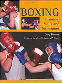 Best Pdf Boxing Training Skills And Techniques Best Book By Gary Blower