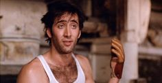 Moonstruck. Nicolas Cage at his finest.