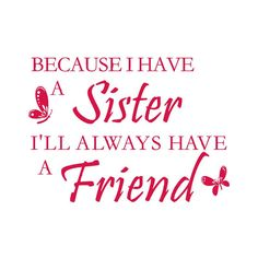 A sister is your best friend home decoration