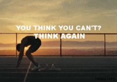 You think you can't? Think again!