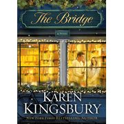 The Bridge By Karen Kingsbury. Available Oct 15, 2012                            By: Karen Kingsbury