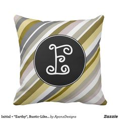 """Initial + """"Earthy"""", Rustic-Like Stripes Pattern Rustic Design, Earthy, Decorative Throw Pillows, Initials, Stripes, Pattern, Fun, Accent Pillows, Patterns"""