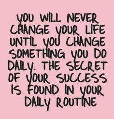 The secret to success is to switch it up and incorporate positive behaviors in your daily routine.
