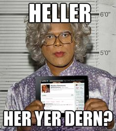 Madea has forever changed the way I answer the telephone or talk to people. :) I love my Madea in my family Madea Humor, Madea Funny Quotes, Cute Quotes, Movie Quotes, Humorous Quotes, Epic Quotes, Real Quotes, Inspirational Quotes, Tyler Perry Movies