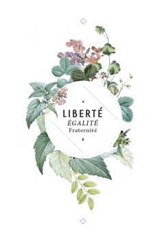 "Liberté Egalité Fraternité Motto of the French Revolution ""Liberty Equality Brotherhood"" Beautiful typography in floral wreath Faded off white design Love the feel of it Layout Design, Design De Configuration, Graphisches Design, Print Design, Logo Design, Design Ideas, Graphic Design Typography, Branding Design, Flower Typography"