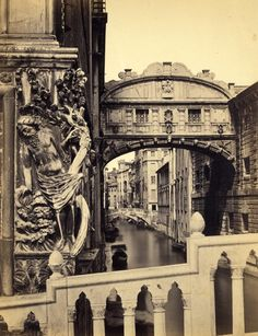 circa 1865 - vintage photograph by George Eastman House of Sighs built in 1602 designed by Antoni Contino Venice Travel, Italy Travel, Old Pictures, Old Photos, Italy Art, Belle Villa, Vintage Italy, Vintage Photographs, Wonders Of The World