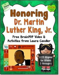 Honoring Dr. Martin Luther King, Jr: Includes thought-provoking discussion questions, link to BrainPop video, specific lesson plans and more! (Offered for free by Laura Candler.)
