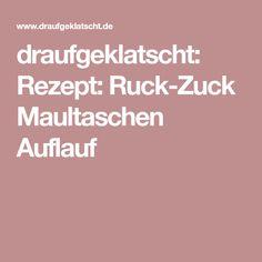 draufgeklatscht: Rezept: Ruck-Zuck Maultaschen Auflauf
