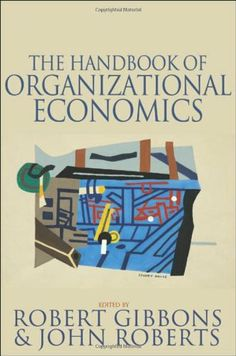 The Handbook of Organizational Economics by Robert Gibbons,http://www.amazon.com/dp/0691132798/ref=cm_sw_r_pi_dp_nLy8sb0NY99HHCT6