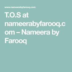 T.O.S at nameerabyfarooq.com – Nameera by Farooq