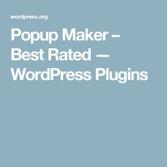 Popup Maker – Best Rated — WordPress Plugins