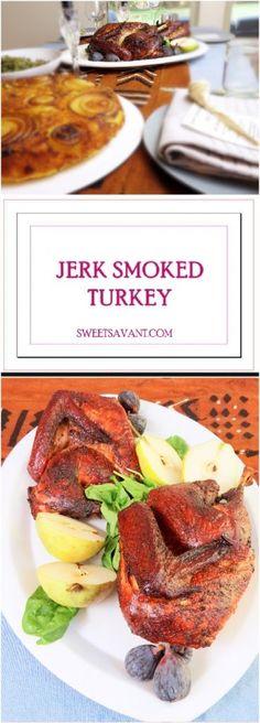 jerk smoked turkey sweet savant America's best food blog Thanksgiving recipes